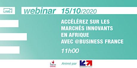 [Webinar] Accélérez sur les marchés innovants en Afrique @Business France billets