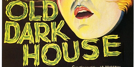 THE OLD DARK HOUSE   (Sun Oct 25 - 6PM) tickets