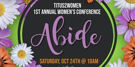 """TITUS2WOMEN 1ST ANNUAL WOMEN'S CONFERENCE """"ABIDE"""" tickets"""