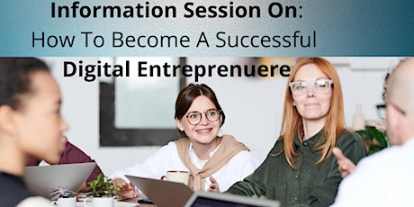 INFORMATION SESSION ON HOW TO BECOME A  SUCCESSFULL DIGITAL ENTREPRENEUR tickets