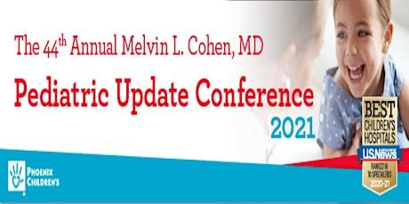44th Annual Melvin L Cohen, MD Pediatric Update 2021 bilhetes