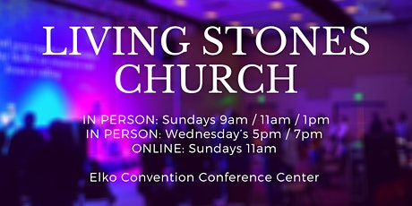 Living Stones Church Elko:  In Person Gatherings tickets