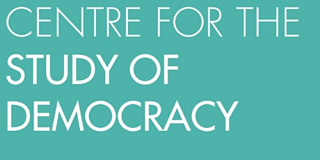 Centre for the Study of Democracy Autumn 2020 Seminar Series tickets
