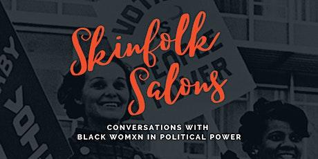 Skinfolk Salons: A Conversation About Black Women & Political Power tickets