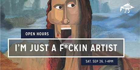 I'm Just a F*ckin Artist: Works By Rob Williams (OPEN HOURS) tickets