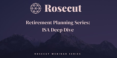 Retirement Planning Series: ISA Deep Dive tickets