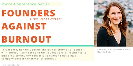 Founders Against Burnout- Micro-Conference Series tickets