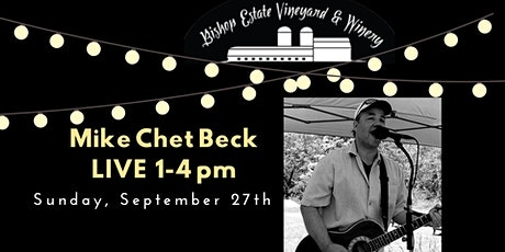 Mike Chet Beck  at Bishop Estate Vineyard and Winery tickets