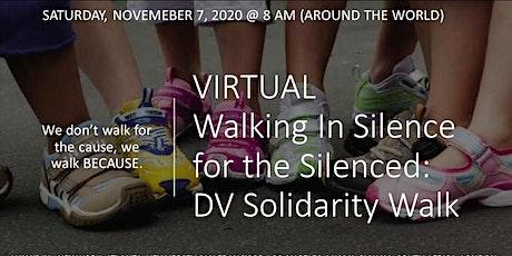 Walking In Silence for the Silenced: VIRTUAL DV Solidarity Walk tickets