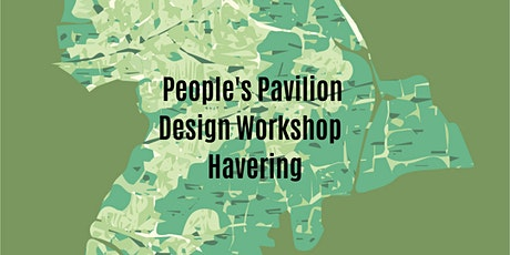 People's Pavilion Design Competition - Havering (Age 14 - 19) tickets