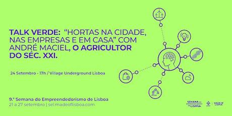 """Talk Verde:  """"Hortas na Cidade, nas empresas e em casa"""" com André Maciel bilhetes"""