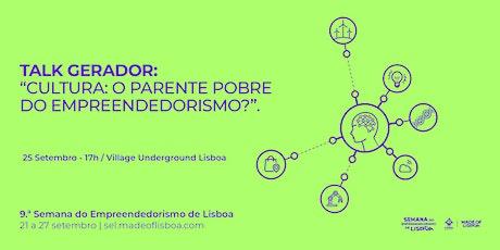 """Talk Gerador: """"Cultura: o parente pobre do empreendedorismo?"""" bilhetes"""