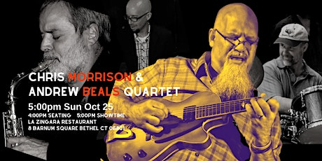 Chris Morrison - Andrew Beals Quartet 5:00pm Sun Oct  25 @La Zingara Bethel tickets