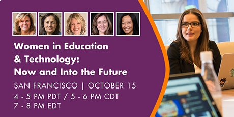 WOMEN IN EDUCATION & TECHNOLOGY: NOW AND INTO THE FUTURE tickets