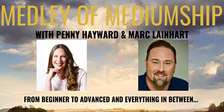 THE MEDLEY OF MEDIUMSHIP WITH PENNY HAYWARD & MARC LAINHART tickets