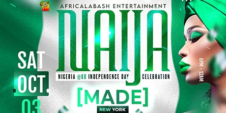 NAIJA MADE [Nigeria @60 Independence Day Celebration In NYC] tickets