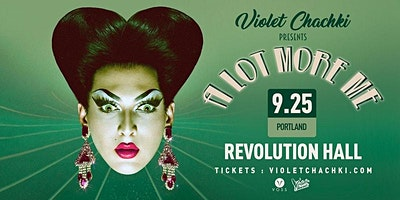 "POSTPONED TBD: Violet Chachki Presents ""A Lot More Me"""