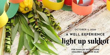 Light Up Sukkot (for families with children 2-5 years old) tickets