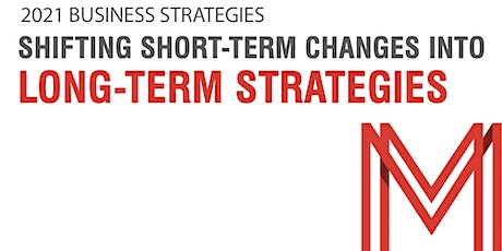 2021 Strategies - Shifting Short-Term Changes into Long-Term Strategies tickets