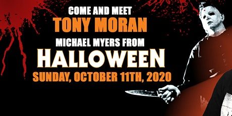 Meet Michael Myers (Tony Moran) from Halloween tickets