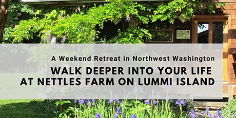 Walk Deeper Into Your Life: A Weekend Retreat in Northwest Washington tickets