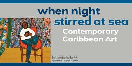 When Night Stirred at Sea: Contemporary Caribbean Art Virtual Reception tickets