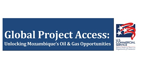 Global Project Access: Unlocking Mozambique's Oil & Gas Opportunities tickets