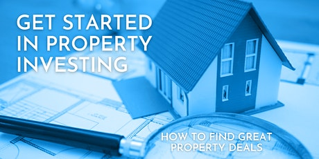 Get Started In Property Investing: How To Find Great Property Deals tickets