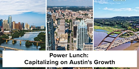 Power Lunch: Capitalizing on Austin's Growth tickets