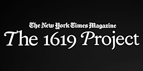 Podcast Discussion: The 1619 Project tickets