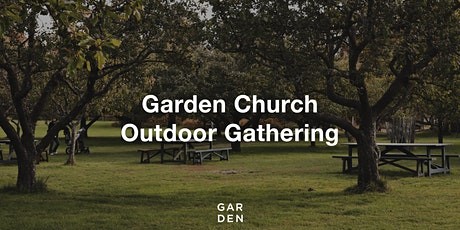 Garden Church Outdoor Gathering — 11:00am tickets