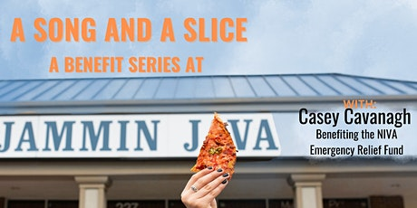 A Song & A Slice: Casey Cavanagh Benefiting the NIVA Emergency Relief Fund tickets