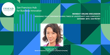INSEAD SF : Design Your ThriveMap During Times of Uncertainty & Complexity tickets