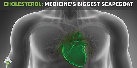 Cholesterol: Medicine's Biggest Scapegoat tickets