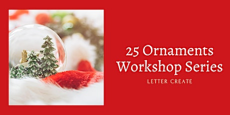 25 Days of Ornament Making - Virtual Craft Class Series - Christmas Class tickets