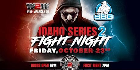 Wimp 2 Warrior - Boise Series 2 - Fight Night tickets