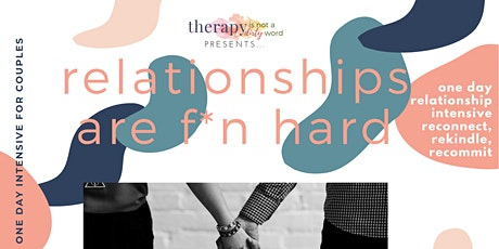 Relationships Are Fk*n Hard: A Couples One-Day Intensive tickets