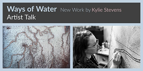 Ways of Water: New Work by Kylie Stevens - Artist Talk tickets