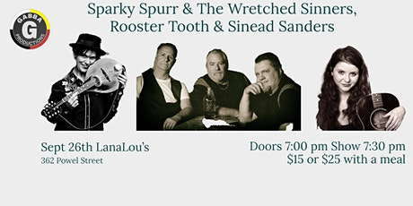 Sparky Spurr & The Wretched Sinners, Rooster Tooth and  Sinead X Sanders tickets