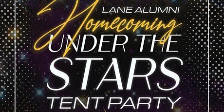 Lane Alumni Homecoming Under The Stars TENT Party tickets