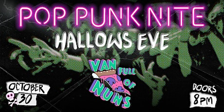 Pop Punk Nite: Hallows Eve Party with Van Full Of Nuns tickets