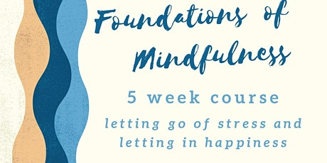 Foundations of mindfulness meditation  5-week course tickets