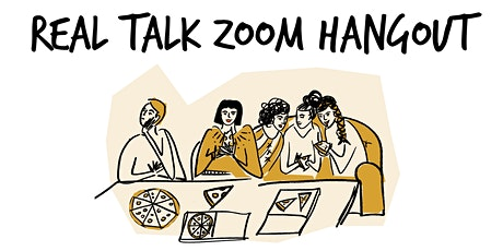 Real Talk Zoom Hangout - Thursday, October 29th tickets