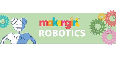 MakerGirl Virtual Session: Robotics tickets