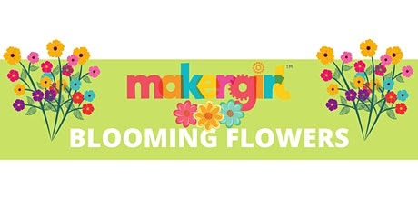 MakerGirl Virtual Session: Blooming Flowers tickets