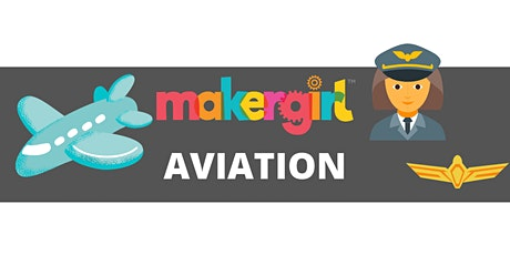 MakerGirl Virtual Session: Aviation tickets