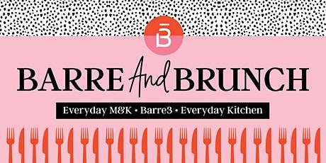 Barre3 and Brunch with Everyday M&K tickets