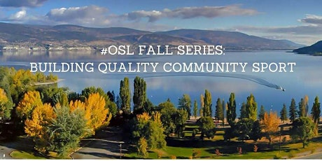 OSL Fall Series: Building Quality Community Sport tickets