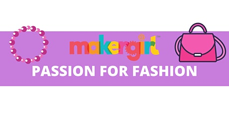 MakerGirl Virtual Session: Passion for Fashion tickets