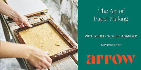 The Art of Paper Making with Rebecca Shellabarger - Powered by Arrow tickets